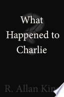 What Happened to Charlie?