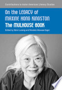 On the Legacy of Maxine Hong Kingston Book PDF