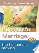 A Successful Marriage  The Husband s Making