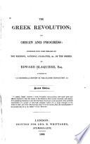 The Greek revolution; its origin and progress: together with some remarks on the religion, national character, &c. of the Greeks