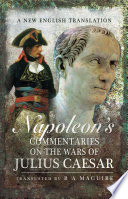Napoleon s Commentaries on the Wars of Julius Caesar Book PDF
