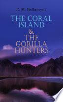 The Coral Island   The Gorilla Hunters