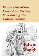 Home Life of the Lancashire Factory Folk during the Cotton Famine