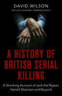 A History Of British Serial Killing