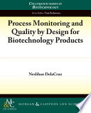 Process Monitoring And Quality By Design For Biotechnology Products Book PDF