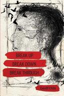 Break Up  Break Down  Break Through
