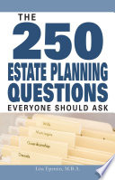 The 250 Estate Planning Questions Everyone Should Ask