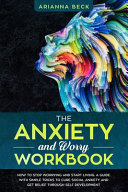 The Anxiety and Worry Workbook Book