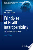 """""""Principles of Health Interoperability: SNOMED CT, HL7 and FHIR"""" by Tim Benson, Grahame Grieve"""