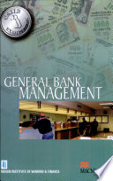 General Bank Management : (For Caiib Examinations)