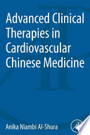 Advanced Clinical Therapies in Cardiovascular Chinese Medicine Book