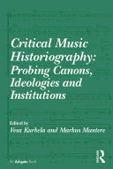 Critical Music Historiography  Probing Canons  Ideologies and Institutions