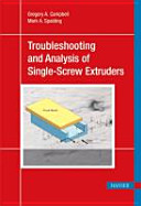 Analyzing and Troubleshooting Single Screw Extruders