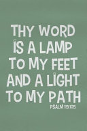 Thy Word Is a Lamp to My Feet and a Light to My Path Psalm 119: 105: Blank Lined Christian Journals for Girls