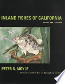 """""""Inland Fishes of California: Revised and Expanded"""" by Peter B. Moyle, Chris Mari van Dyk, Joe Tomelleri"""