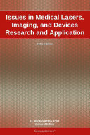 Issues in Medical Lasers, Imaging, and Devices Research and Application: 2011 Edition