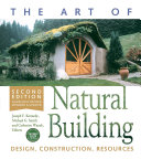 The Art of Natural Building Second Edition Completely Revised  Expanded and Updated