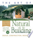 """""""The Art of Natural Building-Second Edition-Completely Revised, Expanded and Updated: Design, Construction, Resources"""" by Joseph F. Kennedy, Michael G. Smith, Catherine Wanek"""