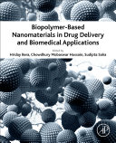 Biopolymer-Based Nanomaterials in Drug Delivery and Biomedical Applications