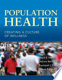 """Population Health: Creating a Culture of Wellness"" by David B. Nash, JoAnne Reifsnyder, Raymond J. Fabius, Valerie P. Pracilio"