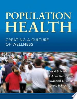 Population+Health%3A+Creating+a+Culture+of+Wellness