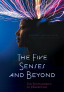 The Five Senses and Beyond: The Encyclopedia of Perception
