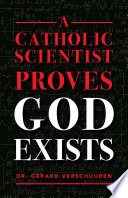 A Catholic Scientist Proves God Exists
