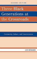 Three Black Generations at the Crossroads