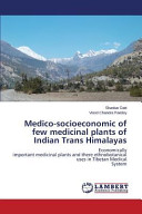 Medico-Socioeconomic of Few Medicinal Plants of Indian Trans Himalayas
