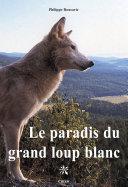 Le paradis du grand loup blanc Book