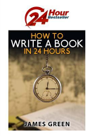 How To Write A Book In 24 Hours