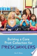 Building A Core Print Collection For Preschoolers PDF
