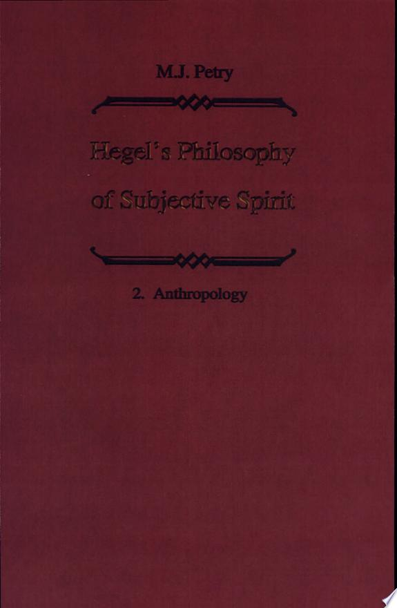 Hegel's Philosophy of Subjective Spirit / Hegels Philosophie des Subjektiven Geistes