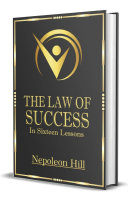 Law of Success In Sixteen lessons   Classic unabridged Edition