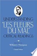 Free Understanding Les Fleurs Du Mal Read Online