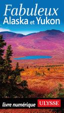 Fabuleux Alaska et Yukon ebook