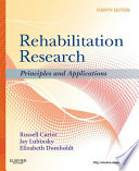 """""""Rehabilitation Research E-Book: Principles and Applications"""" by Russell Carter, Jay Lubinsky, Elizabeth Domholdt"""