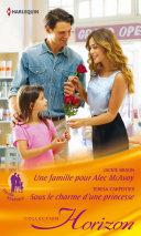 Une famille pour Alec MacAvoy - Sous le charme d'une princesse ebook