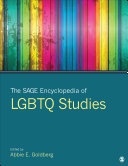 The SAGE Encyclopedia of LGBTQ Studies