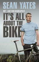 Sean Yates  It   s All About the Bike