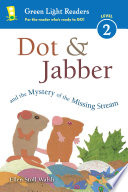 Dot   Jabber and the Mystery of the Missing Stream