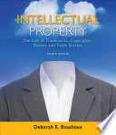Intellectual Property The Law Of Trademarks Copyrights Patents And Trade Secrets
