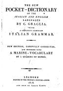 The New Pocket-dictionary of the Italian and English Languages by C. Graglia. With a Compendious Elementary Italian Grammar