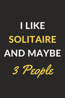 I Like Solitaire and Maybe 3 People