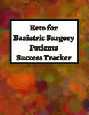 Keto for Bariatric Surgery Patients Success Tracker Book