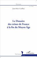 Pdf Le Douaire des reines de France à la fin du Moyen-Âge Telecharger