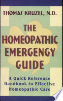 The Homoeopathic Emergency Guide A Quic Reference Handbook to Effective Homeopathic Care