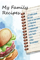 My Family Recipes   Blank Recipe Book  Journal My Favorite Recipes Cookbook