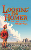 Looking for Homer - Finding the Trojan War