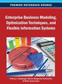 Enterprise Business Modeling  Optimization Techniques  and Flexible Information Systems